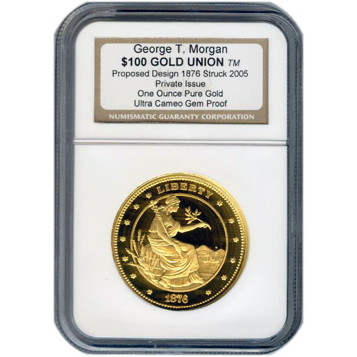 Certified $100 Gold Union One Ounce Proposed 1876 Design Pure Gold NGC PROOF