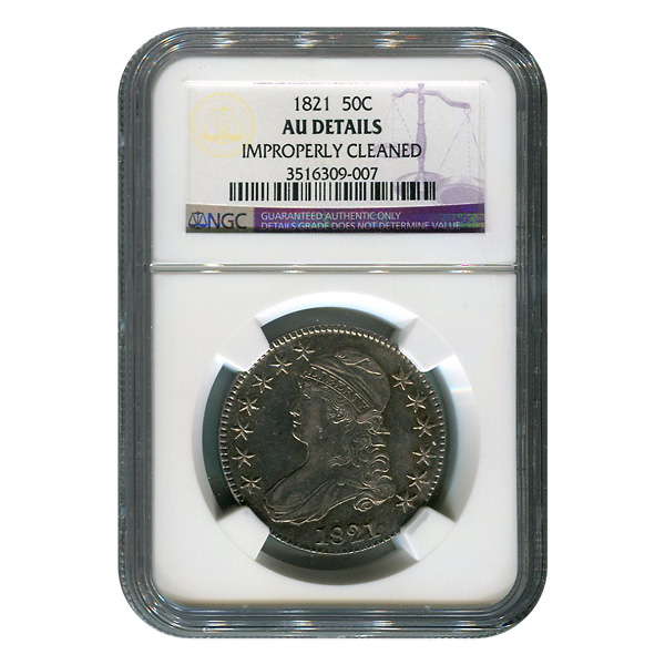 Certified Bust Half Dollar 1821 AU Details (Improperly Cleaned) NGC