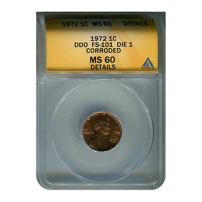 Certified Lincoln Cent 1972 DDO Die 1 Corroded MS60 Details ANACS