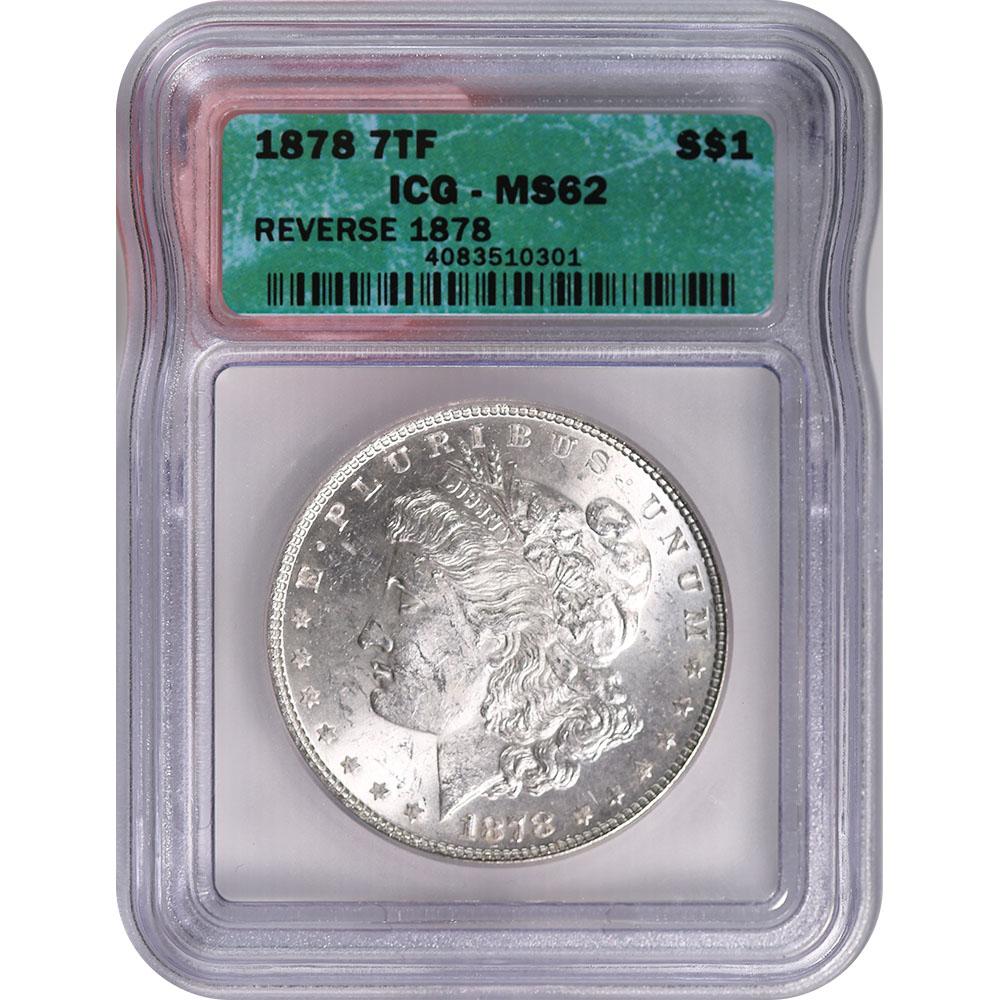 Certified Morgan Silver Dollar 1878 7TF Rev 78 MS62 ICG