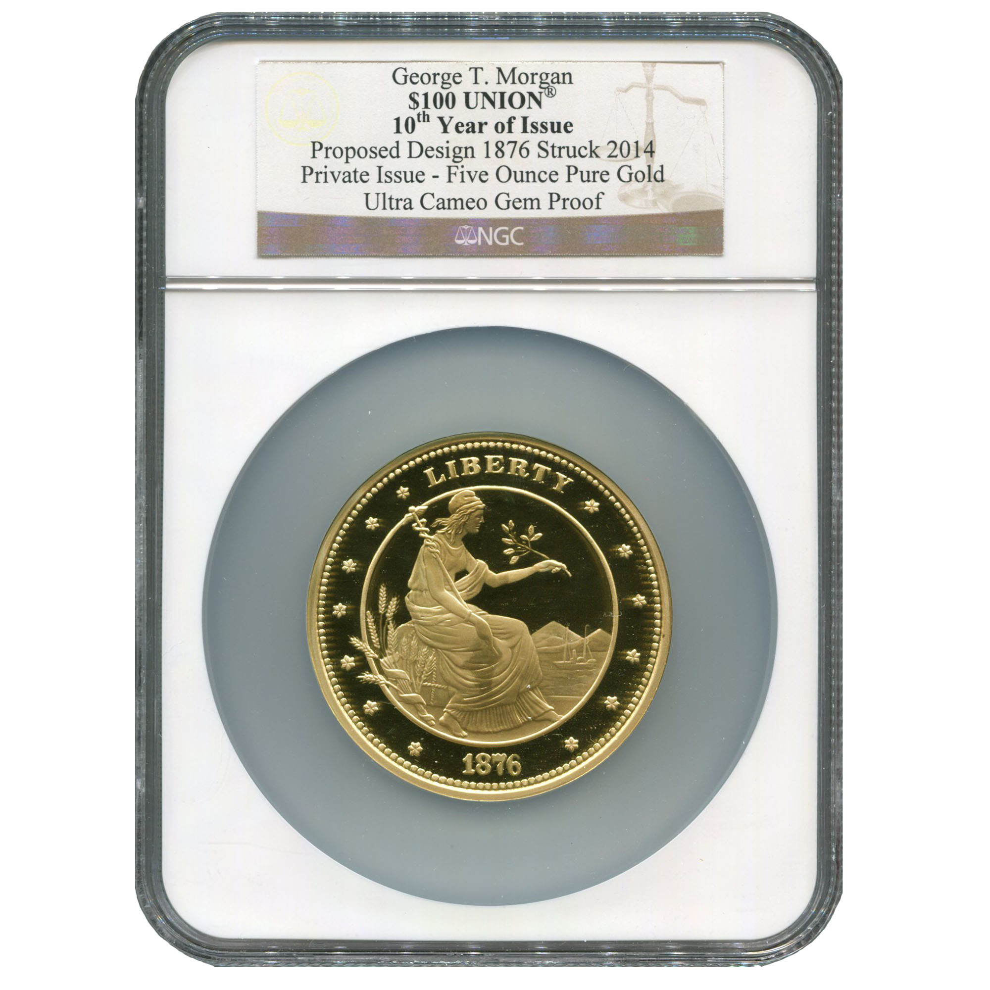 Certified $100 Gold Union Five Ounce Proposed 1876 Design Struck 2014 NGC Gem Proof Vertical